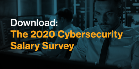 Download: The 2020 Cybersecurity Salary Survey Results