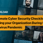 COVID-19 CISO Checklist for Securing a Remote Workforce