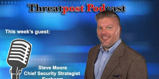 Threatpost podcast Steve moore