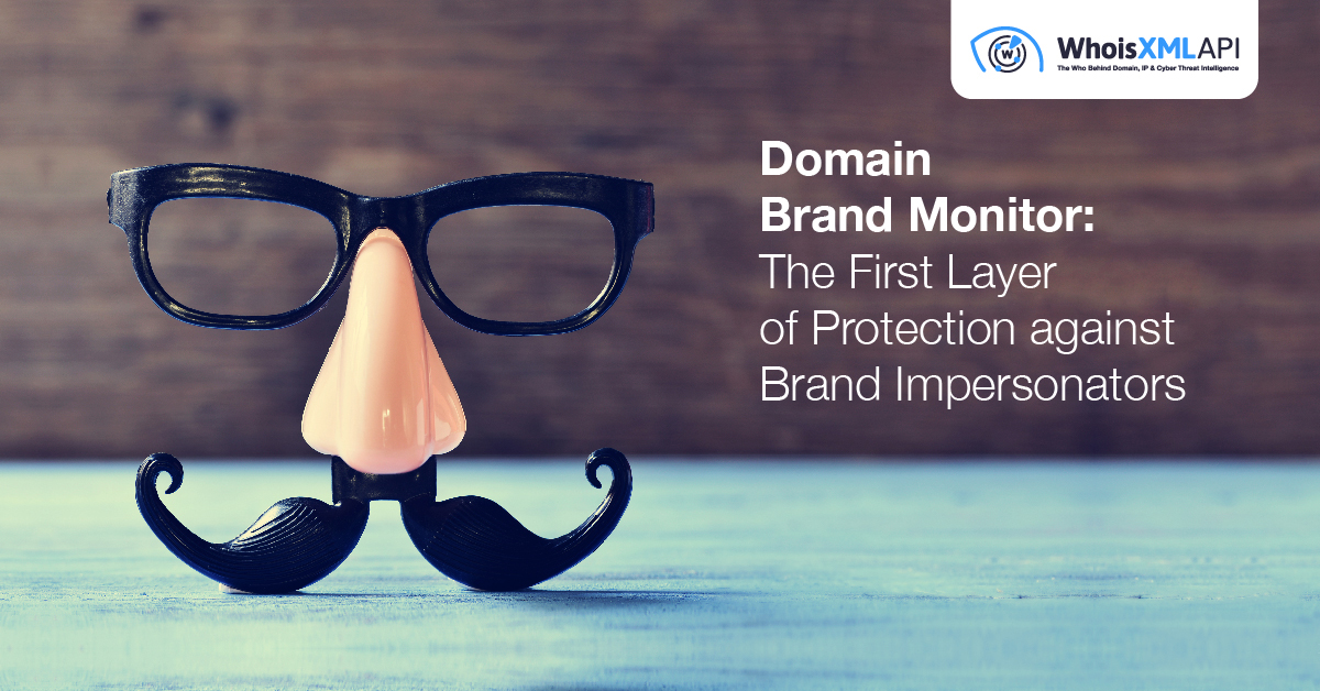 Domain Brand Monitor: The First Brand Protection Layer by WhoisXML API